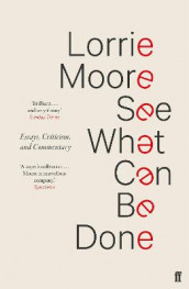 See What Can Be Done av Lorrie Moore (Heftet)