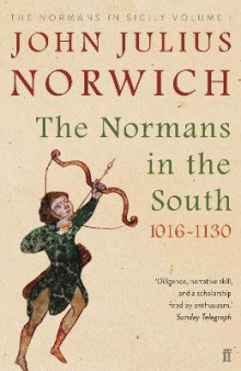 The Normans in the South, 1016-1130 av John Julius Norwich (Heftet)