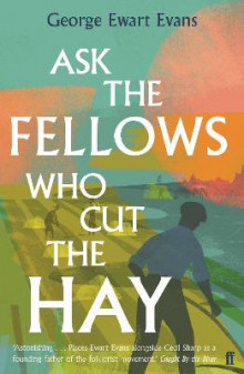 Ask the Fellows Who Cut the Hay av George Ewart Evans (Heftet)
