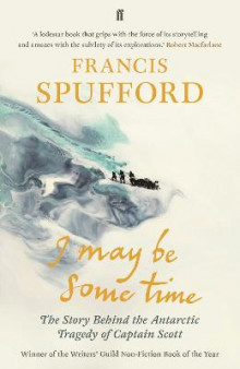 I May Be Some Time av Francis Spufford (Heftet)
