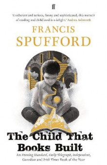 The Child that Books Built av Francis Spufford og Francis Spufford (Heftet)