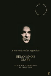 A Year with Swollen Appendices av Brian Eno (Innbundet)