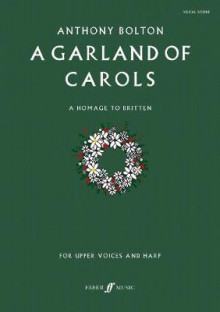 A Garland of Carols av Anthony Bolton (Heftet)