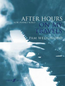 After Hours: On My Travels av Pam Wedgwood (Heftet)