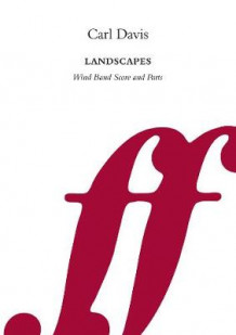 Carl Davis: Landscapes for Symphonic Wind Band (Notetrykk)