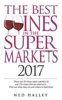 The Best Wines in the Supermarket: There are 30 Wines Rated a Perfect 10 and 150 Wines Rated at 9... Find Out What They are and Where to Find Them. 2017 av Ned Halley (Heftet)