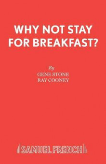 Why Not Stay for Breakfast? av Gene Stone og Ray Cooney (Heftet)
