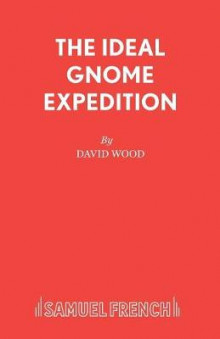 The Ideal Gnome Expedition: Libretto av David Wood (Heftet)