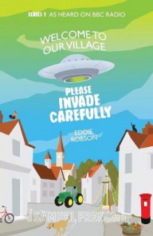 Welcome to Our Village, Please Invade Carefully av Eddie Robson (Heftet)