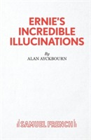 Ernie's Incredible Illucinations av Alan Ayckbourn (Heftet)