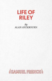 Life of Riley av Alan Ayckbourn (Heftet)