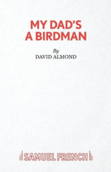 My Dad's A Birdman av David Almond (Heftet)