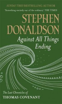 Against all things ending av Stephen Donaldson (Heftet)