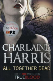 All together dead av Charlaine Harris (Heftet)