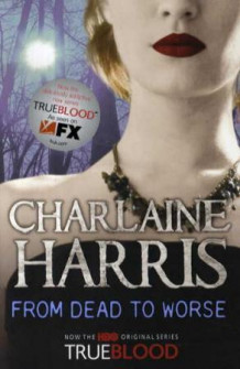 From dead to worse av Charlaine Harris (Heftet)