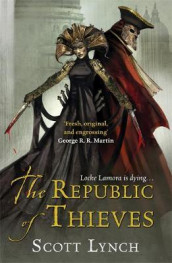 The republic of thieves av Scott Lynch (Heftet)