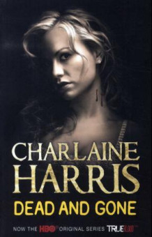 Dead and gone av Charlaine Harris (Heftet)