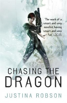 Chasing the dragon av Justina Robson (Heftet)