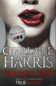Dead until dark av Charlaine Harris (Heftet)