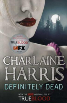 Definitely dead av Charlaine Harris (Heftet)