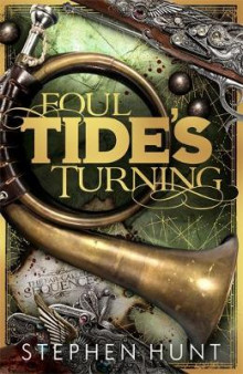 Foul Tide's Turning av Stephen Hunt (Heftet)