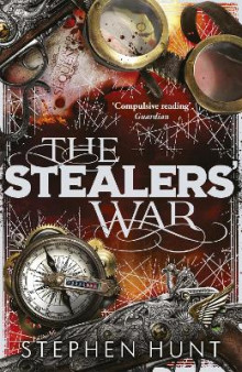 The Stealers' War av Stephen Hunt (Heftet)