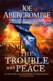 The trouble with peace av Joe Abercrombie (Heftet)