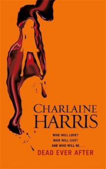 Dead ever after av Charlaine Harris (Heftet)