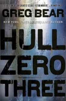 Hull zero three av Greg Bear (Heftet)