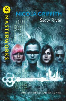 Slow River av Nicola Griffith (Heftet)
