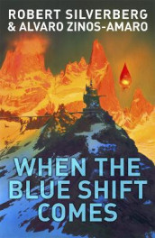 When The Blue Shift Comes av Robert Silverberg og Alvaro Zinos-Amaro (Heftet)