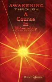 Awakening Through a Course in Miracles av David Hoffmeister (Heftet)