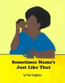 Sometimes Mama's Just Like That av Paul Singleton (Heftet)
