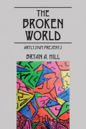 The Broken World av Bryan a Hill (Heftet)