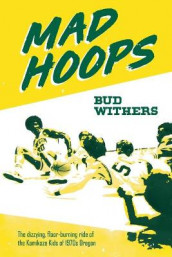 Mad Hoops av Bud Withers (Heftet)