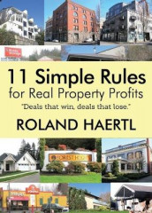 11 Simple Rules for Real Property Profits av Roland Haertl (Heftet)
