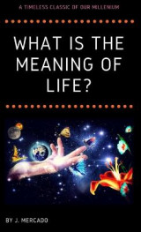 Omslag - What is the Meaning of Life?
