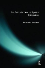 Introduction to Spoken Interaction, An av Anna-Brita Stenstrom (Heftet)