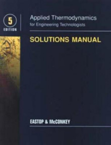 Applied Thermodynamics for Engineering Technologists: Student Solutions Manual av T.D. Eastop og A. McConkey (Heftet)