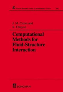Computational Methods for Fluid-Structure Interaction av Roger Ohayon og Jean-Marie Crolet (Innbundet)