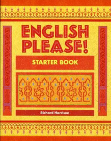 English Please!: Starter Book av Richard Harrison (Heftet)