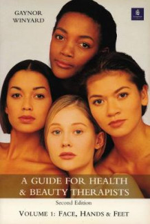 A Guide for Health and Beauty Therapists: Face, Hands and Feet v.1 av Gaynor Winyard (Heftet)