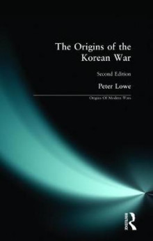 The Origins of the Korean War av Peter Lowe (Heftet)
