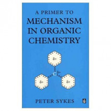 A Primer to Mechanism in Organic Chemistry av Peter Sykes (Heftet)