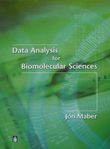 Data Analysis for Biomolecular Sciences av Jonathan Maber (Heftet)
