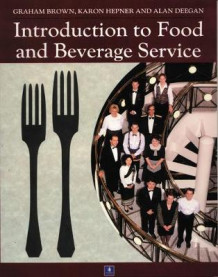Introduction to Food and Beverage Service (Heftet)