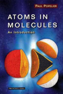Atoms in Molecules av Paul Popelier (Heftet)