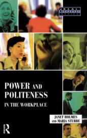 Power and Politeness in the Workplace av Janet Holmes (Heftet)