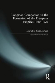 The Longman Companion to the Formation of the European Empires, 1488-1920 av Muriel E. Chamberlain (Heftet)