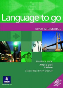 Language to Go Upper Intermediate Students Book: Upper Intermediate Students Book (Heftet)